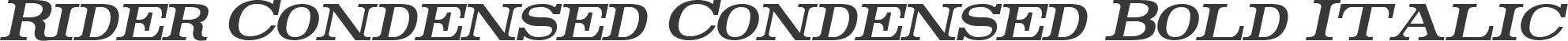 Rider Condensed Condensed Bold Italic