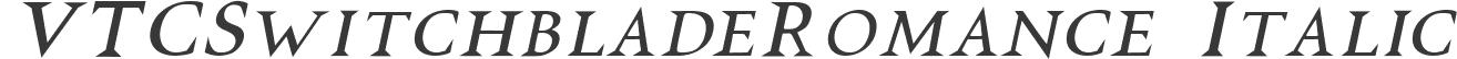 VTCSwitchbladeRomance Italic