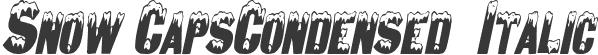Snow CapsCondensed  Italic